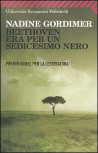 Beethoven era per un sedicesimo nero - Nadine Gordimer - copertina