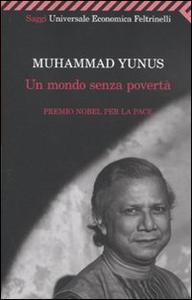 Libro Un mondo senza povertà Muhammad Yunus