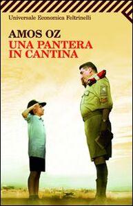 Foto Cover di Una pantera in cantina, Libro di Amos Oz, edito da Feltrinelli