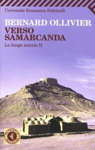 Verso Samarcanda. La lunga marcia II