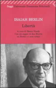 Foto Cover di Libertà, Libro di Isaiah Berlin, edito da Feltrinelli