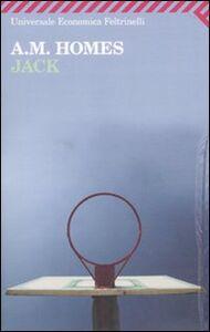 Foto Cover di Jack, Libro di A. M. Homes, edito da Feltrinelli