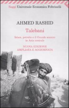 Secchiarapita.it Talebani. Islam, petrolio e il grande scontro in Asia centrale Image