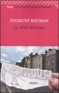 Libro Le sfide dell'etica Zygmunt Bauman