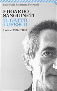 Il gatto lupesco. Poesie 1982-2001 - Edoardo Sanguineti - copertina