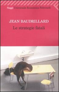 Libro Le strategie fatali Jean Baudrillard