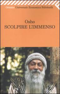 Libro Scolpire l'immenso. Discorso sul mistico sufi Hakim Sanai Osho