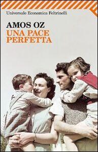 Libro Una pace perfetta Amos Oz