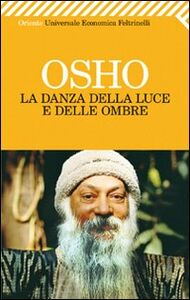 Libro La danza della luce e delle ombre Osho