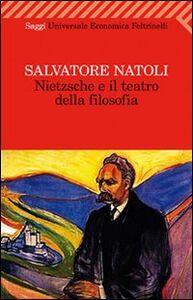 Foto Cover di Nietzsche e il teatro della filosofia, Libro di Salvatore Natoli, edito da Feltrinelli