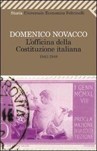 L' officina della Costituzione italiana (1943-1948) - Domenico Novacco - copertina