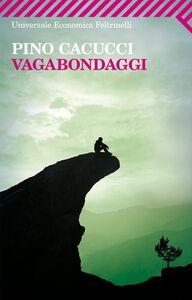 Libro Vagabondaggi Pino Cacucci