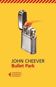 Foto Cover di Bullet Park, Libro di John Cheever, edito da Feltrinelli