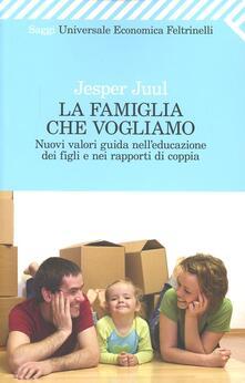 Lpgcsostenible.es La famiglia che vogliamo. Nuovi valori guida nell'educazione dei figli e nei rapporti di coppia Image