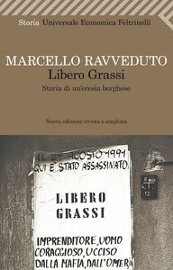 Foto Cover di Libero Grassi. Storia di un'eresia borghese, Libro di Marcello Ravveduto, edito da Feltrinelli