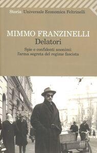 Libro Delatori. Spie e confidenti anonimi: l'arma segreta del regime fascista Mimmo Franzinelli