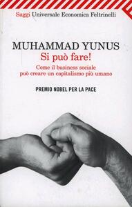Si può fare! Come il business sociale può creare un capitalismo più umano - Muhammad Yunus - copertina