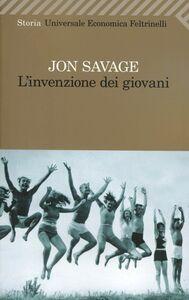 Libro L' invenzione dei giovani Jon Savage