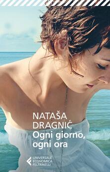Ogni giorno, ogni ora - Natasa Dragnic - copertina