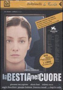 Libro La bestia nel cuore. DVD. Con libro Cristina Comencini