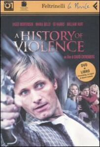 History of violence. DVD. Con libro (A) - David Cronenberg - copertina