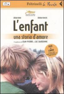 Libro L' enfant. DVD. Con libro Jean-Pierre Dardenne , Luc Dardenne