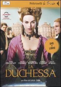 Libro La duchessa. DVD. Con libro Saul Dibb