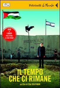 Libro Il tempo che ci rimane. DVD. Con libro Elia Suleiman