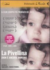 La Pivellina. (Non è ancora domani). DVD. Con libro