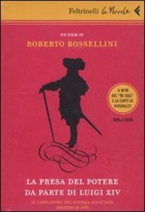 La presa del potere da parte di Luigi XIV. DVD. Con libro - Roberto Rossellini - copertina