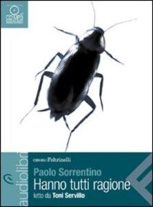 Foto Cover di Hanno tutti ragione letto da Toni Servillo. Audiolibro. CD Audio formato MP3, Libro di Paolo Sorrentino, edito da Feltrinelli