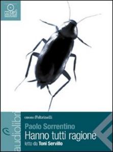 Libro Hanno tutti ragione letto da Toni Servillo. Audiolibro. CD Audio formato MP3 Paolo Sorrentino