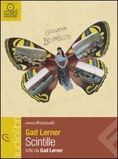 Scintille. Una storia di anime vagabonde letto da Gad Lerner. Audiolibro. CD Audio formato MP3