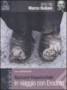 Foto Cover di In viaggio con Erodoto letto da Marco Baliani. Audiolibro. CD Audio formato MP3, Libro di Ryszard Kapu?ci?ski, edito da Feltrinelli