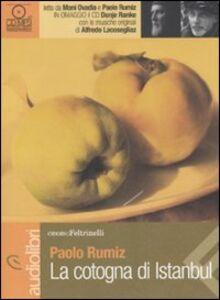 Libro La cotogna di Istanbul letto da Moni Ovadia e Paolo Rumiz. Audiolibro. CD Audio formato MP3 Paolo Rumiz