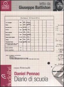 Libro Diario di scuola letto da Giuseppe Battiston. Audiolibro. CD Audio formato MP3 Daniel Pennac