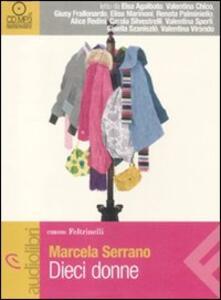 Dieci donne. Audiolibro. CD Audio Formato MP3 - Marcela Serrano - copertina