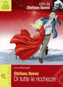 Festivalshakespeare.it Di tutte le ricchezze letto da Stefano Benni. Audiolibro. CD Audio Image