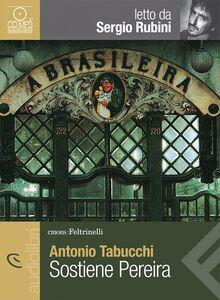 Libro Sostiene Pereira letto da Sergio Rubini. Audiolibro. CD Audio formato MP3 Antonio Tabucchi