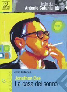 Libro La casa del sonno letto da Antonio Catania. Audiolibro. CD Audio Formato MP3 Jonathan Coe
