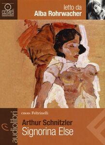 Libro Signorina Else letto da Alba Rohrwacher. Audiolibro. CD Audio formato MP3 Arthur Schnitzler
