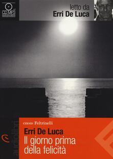 Warholgenova.it Il giorno prima della felicità letto da Erri De Luca. Audiolibro. CD Audio Formato MP3 Image