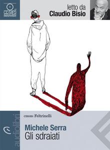 Libro Gli sdraiati letto da Claudio Bisio. Audiolibro. CD Audio Formato MP3 Michele Serra
