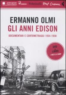 Gli anni Edison. Documentari e cortometraggi (1954-1958). DVD. Con libro - Ermanno Olmi - copertina