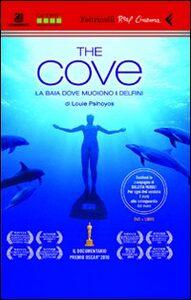 Libro The Cove. La baia dove muoiono i delfini. DVD. Con libro Louie Psihoyos