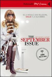 The september issue. Se la moda è una religione, Vogue è la sua Bibbia. DVD. Con libro - R. J. Cutler - copertina