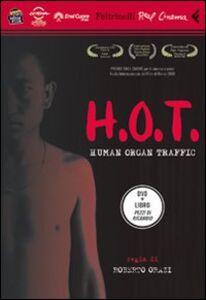 Libro H.O.T. Human Organ Traffic. DVD. Con libro Roberto Orazi
