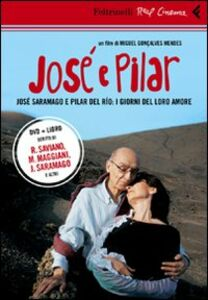 Foto Cover di José e Pilar. José Saramago e Pilar del Rio: i giorni del loro amore. DVD. Con libro, Libro di Miguel Gonçalves Mendes, edito da Feltrinelli