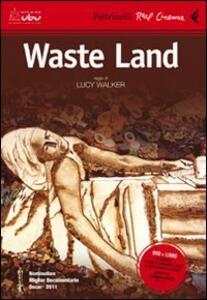 Waste land. DVD. Con libro