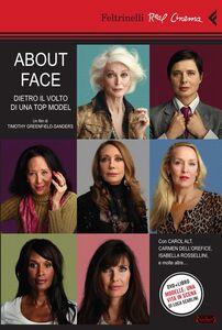 Libro About face. Dietro il volto di una top model. DVD. Con libro Timothy Greenfield-Sanders